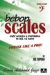 Bebop Scales: Jazz Scales & Patterns in All 12 Keys