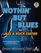 Jamey Aebersold Jazz, Volume 2: Nothin' but Blues for Guitar
