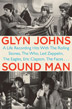 Glyn Johns: Sound Man